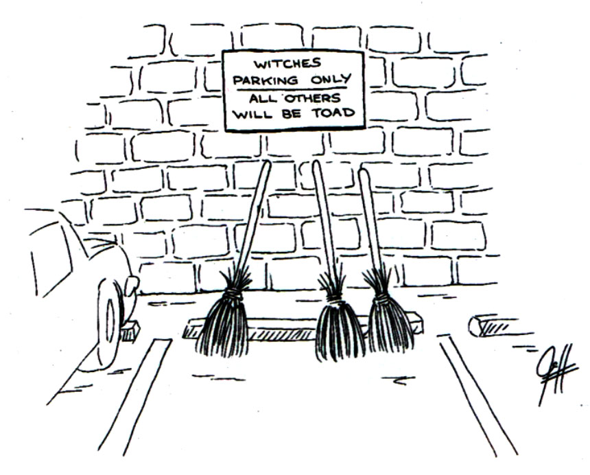 "Witches' brooms rest on a brick wall as they occupy a parking space. Sign above the brooms reads ""Witches Parking Only. Others Will Be Toad"""