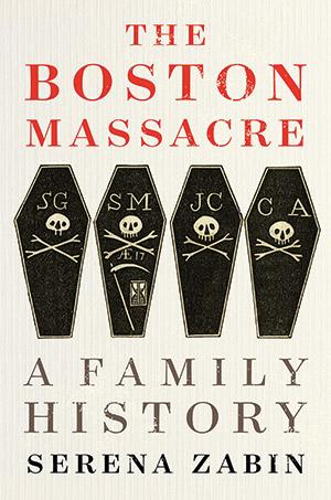The Boston Massacre: A Family History book