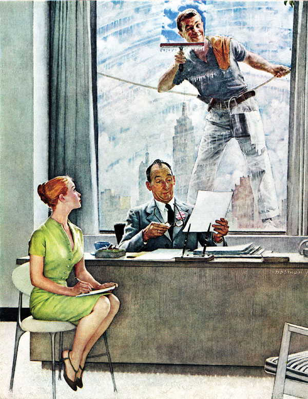 "Work can sometimes have its perks, as Norman Rockwell's ""fresh"" young window washer is well aware. We have to give the daring fellow credit, suspended as he is 10 stories up. Meanwhile, Miss Shapely may have missed a few lines of dictation, but her boss, J.J. Fuddy of Fuddy & Duddly, hasn't even noticed."