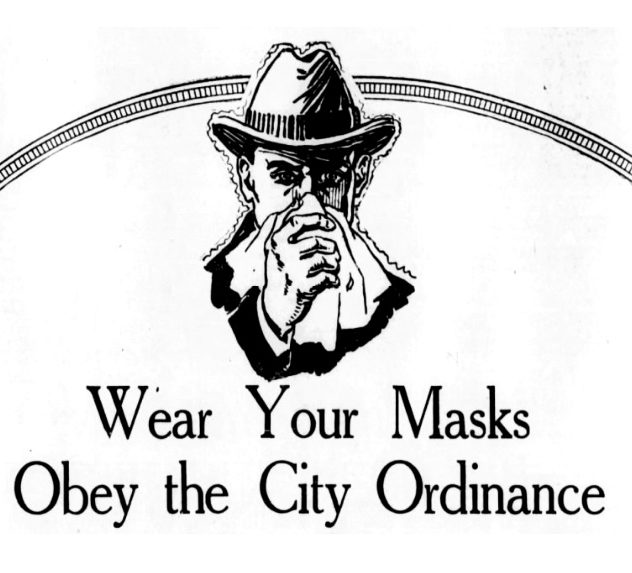 """Image of a man holding a handkerchief to his face. The words """"Wear Your Masks; Obey the City Ordinance"""" acoompanies it."""
